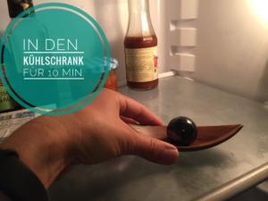 Lege die Edelsteinkugel für 10-15 ;inuten in den Kühlschrank